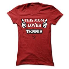 This MOM Loves Tennis T Shirts, Hoodie. Shopping Online Now ==►…