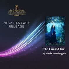 """Friday's new fantasy release promotion on The Secret Library is """"The Cursed Girl"""" by Maria Vermisoglou #newrelease #author #book #fantasy #novel"""