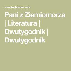 Pani z Ziemiomorza   Literatura   Dwutygodnik   Dwutygodnik Literatura, Author