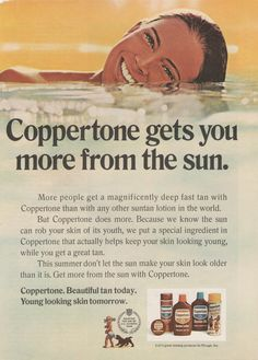 2othcentury: Coppertone ad, 1971 - Nineteen Seventy Something Retro Ads, Vintage Ads, Vintage Prints, Look Older, Look Younger, Dont Let The Sun, How To Tan Faster, Suntan Lotion, Summer Sun