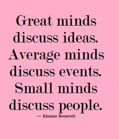 Small Minds Quote Pictures stop using your small mind to discuss people with my Small Minds Quote. Here is Small Minds Quote Pictures for you. Small Minds Quote blaise pascal small minds are concerned with the. Small Minds Quote d. Great Minds Discuss Ideas, Small Minds Discuss People, Favorite Quotes, Best Quotes, Funny Quotes, Quotable Quotes, Small Minds Quotes, Words Quotes, Wise Words