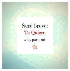 Frases cortas de amor I'll be brief, i want you all to myself. - 30 Frases de Amor para mi Novio: Originales y Tiernas