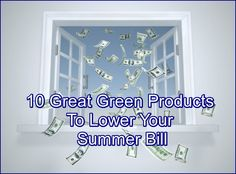10 Great Green Products To Bring Down Your Summer Bill   ... see more at InventorSpot.com