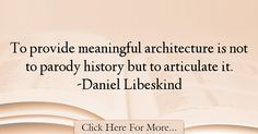 Daniel Libeskind Quotes About History - 34377