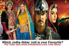 Which Jodha Akbar Jodi is your Favorite? A Or B | Online TV Chanel - Freedeshitv.COM  Live Tv, Indian Tv Serials,Dramas,Talk Shows,News, Movies,zeetv,colors tv,sony tv,Life Ok,Star Plus