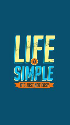 #Life is #simple and easy! #Lifeline #quotes