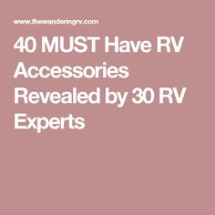 40 MUST Have RV Accessories Revealed by 30 RV Experts