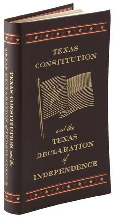 Texas Constitution and the Texas Declaration of Independence | 10/24/2014 | ISBN 9781435155640 #BarnesandNobleCollectibleEditions