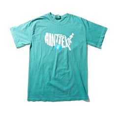 Our most popular T-shirt that reminds everyone that there are two types of states in America; Texas, and all the rest that ain't Texas. Printed on a seafoam col