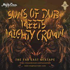 Suns Of Dub Meets Mighty Crown (Far East Mixtape 2015)- FreeDownload par Suns of Dub sur SoundCloud