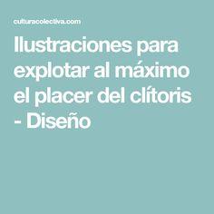 Ilustraciones para explotar al máximo el placer del clítoris - Diseño