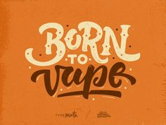 Born to vape by Typemate