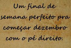 UM FINAL DE SEMANA PERFEITO, PRA COMEÇAR DEZEMBRO COM O PÉ DIREITO! mg-perez.blogspot.com