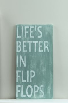 Life's Better in Flip Flops, Wood Wall Art, Sign, Vintage Style, Beach Quote For you @Jan Goins