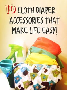 Small and inexpensive accessories that can make cloth diapering 10 times easier!