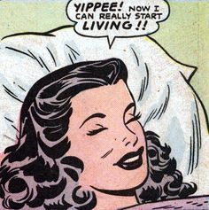 """Hedy Wolfe """"Yippee! Now I can really start living!!"""""""