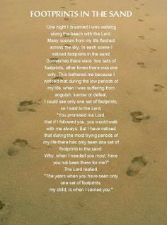 My favorite Poem as a kid. Footprints in the sand ~ When times are tough god is always there to pick you back up. #neverlosefaith #religion