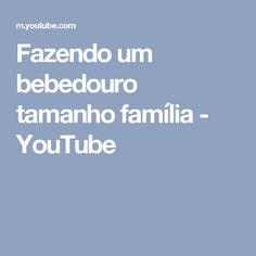 Fazendo um bebedouro tamanho família - YouTube