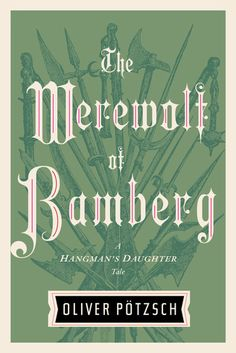 Read 10/2017 The Werewolf of Bamberg (A Hangman's Daughter Tale #5) by Oliver Potzsch