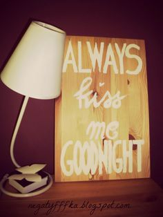 http://negatyfffka.blogspot.com/2014/06/always-kiss-me-goodnight.html