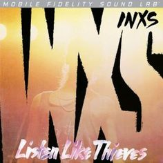 Listen Like Thieves - Inxs // MFSL Vinyl