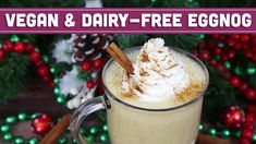 Vegan and Dairy Free Eggnog! Healthy Christmas Recipes - Mind Over Munch