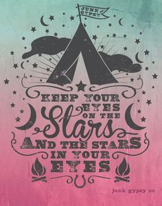 keep your eyes on the stars, and the Stars in YOUR eyes! XoXOXo the junk gypsies