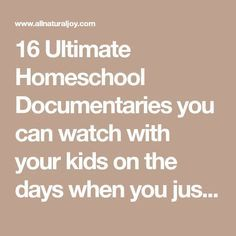 16 Ultimate Homeschool Documentaries you can watch with your kids on the days when you just need a break. Fun and educational!