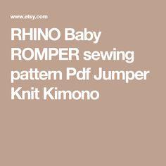 RHINO Baby ROMPER sewing pattern Pdf Jumper Knit Kimono