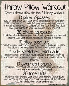 If you don't have any workout equipment at home, you can still use what you have! Here's a workout that uses a throw pillow.Repeat this workout three times through for a full workout!