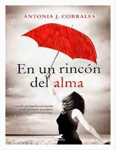 Buy En un rincón del alma by Antonia J. Corrales and Read this Book on Kobo's Free Apps. Discover Kobo's Vast Collection of Ebooks and Audiobooks Today - Over 4 Million Titles! Best Kindle, The Book Thief, Books To Read Online, I Love Reading, Latest Books, Romance Books, Book Lists, Book Quotes, My Books