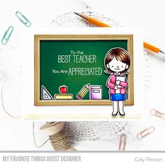 My Favorite Things – September 2019 Release – Caly Person Handmade Teachers Day Cards, Teachers Day Gifts, Teacher Cards, Teacher Favorite Things, Best Teacher, Cute Laptop Stickers, Copic Sketch Markers, Stitch Lines, Punch Art