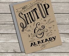 Hand Drawn Card / Shut Up and Do It Already / by SentWell on Etsy, $3.00