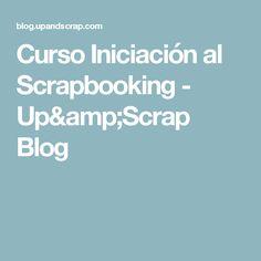 Curso Iniciación al Scrapbooking - Up&Scrap Blog