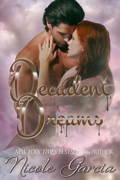 Decadent Dreams by Nicole  Garcia https://www.amazon.com/dp/B06VVS38S7/ref=cm_sw_r_pi_dp_x_9x5OybVY5MFTY