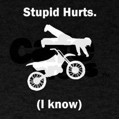 Dirt Bike Stupid Hurts Dark T-Shirt