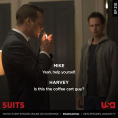 Harvey even knows Mike's weed dealer