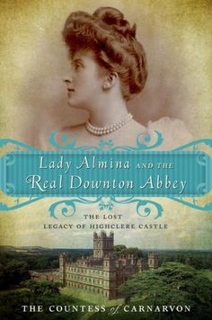 """""""After being swept off my feet by Downton Abbey, I am more than teased with the prospects of this book about the REAL Downton Abbey, written by the current Countess of Carnarvon herself who lives at Highclere castle. Can't wait to open it's pages!""""- CC    P.S. The main character, Almina, married the 5th Earl of Carnarvon who is most famous for his discovery of King Tutankhamun's Tomb aside Howard Carter)-CC"""