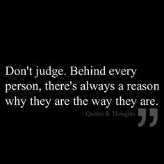 Don't judge. Behind every person, there's always a reason why they are the way they are.Even liars