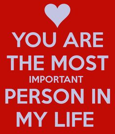 Most Important Person In My Life Quotes