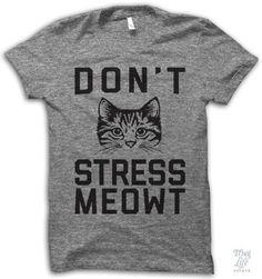 Don't Stress Meowt!