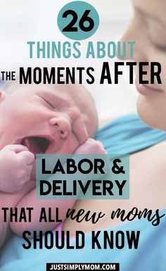 29 Things About the Moments After Delivery That All New Moms Should Know - Just Simply Mom
