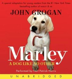 Marley: A Dog Like No Other, read by Neil Patrick Harris