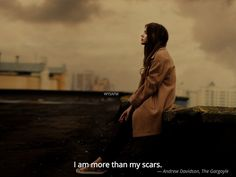 I am more than my scars.  #anxiety, #emotions, #relationships, #deepwords, #distance, #sadness, #selflove, #selfcare, #feelings, #loneliness, #introvert, #hate, #single, #pain , #delusion
