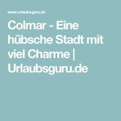 Colmar - Eine hübsche Stadt mit viel Charme | Urlaubsguru.de