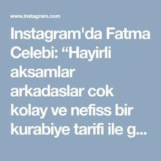 """Instagram'da Fatma Celebi: """"Hayirli aksamlar arkadaslar cok kolay ve nefiss bir kurabiye tarifi ile geldim😀🙋 Fistik ezmeli kurabiye: 1 yumurta,125 gr yumusatilmis…"""""""