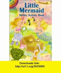 Little Mermaid Sticker Activity Book (Dover Little Activity ) (9780486412702) Cathy Beylon, Activity , Sea Life , ISBN-10: 0486412709  , ISBN-13: 978-0486412702 ,  , tutorials , pdf , ebook , torrent , downloads , rapidshare , filesonic , hotfile , megaupload , fileserve