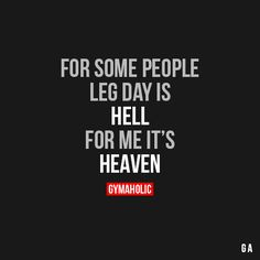"""gymaaholic: """" For Some People Leg Day Is Hell For me it's heaven! http://www.gymaholic.co """""""