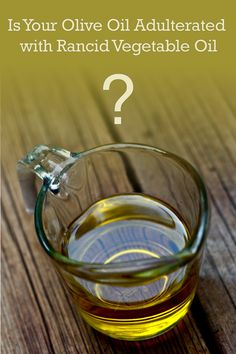 Your olive oil is adulterated with rancid vegetable oil.While the FDA is too busy closing down honest farmers selling raw milk, the olive oil industry is run by a veritable mafia, making millions by cheating their customers. Why You Should Eat Olive Oil Olive oil has many of the