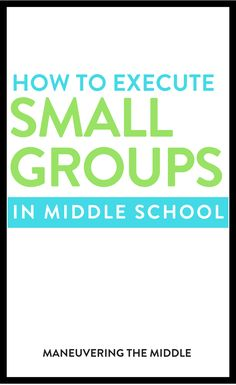 Watch the webinar or read about how you can begin executing small groups effectively in your math classroom. | maneuveringthemiddle.com